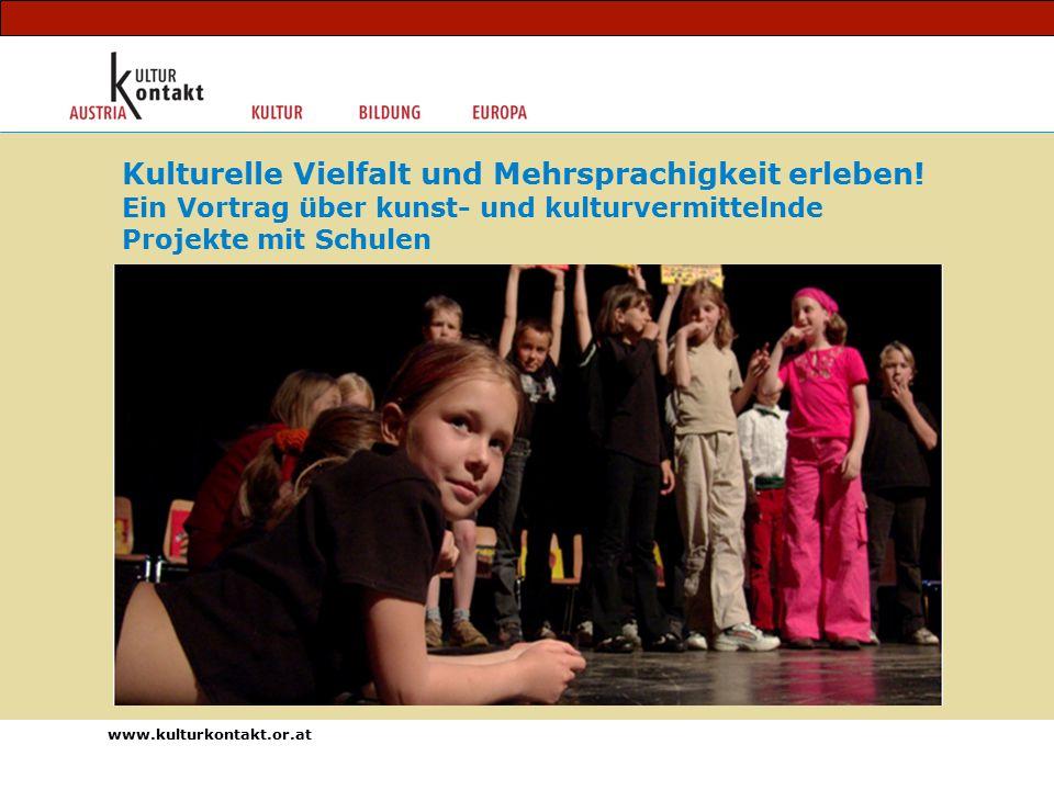 www.kulturkontakt.or.at Kulturelle Vielfalt und Mehrsprachigkeit erleben.