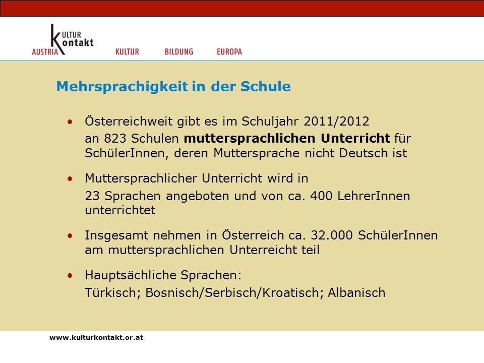 Österreichweit gibt es im Schuljahr 2011/2012 an 823 Schulen muttersprachlichen Unterricht für SchülerInnen, deren Muttersprache nicht Deutsch ist Muttersprachlicher Unterricht wird in 23 Sprachen angeboten und von ca.