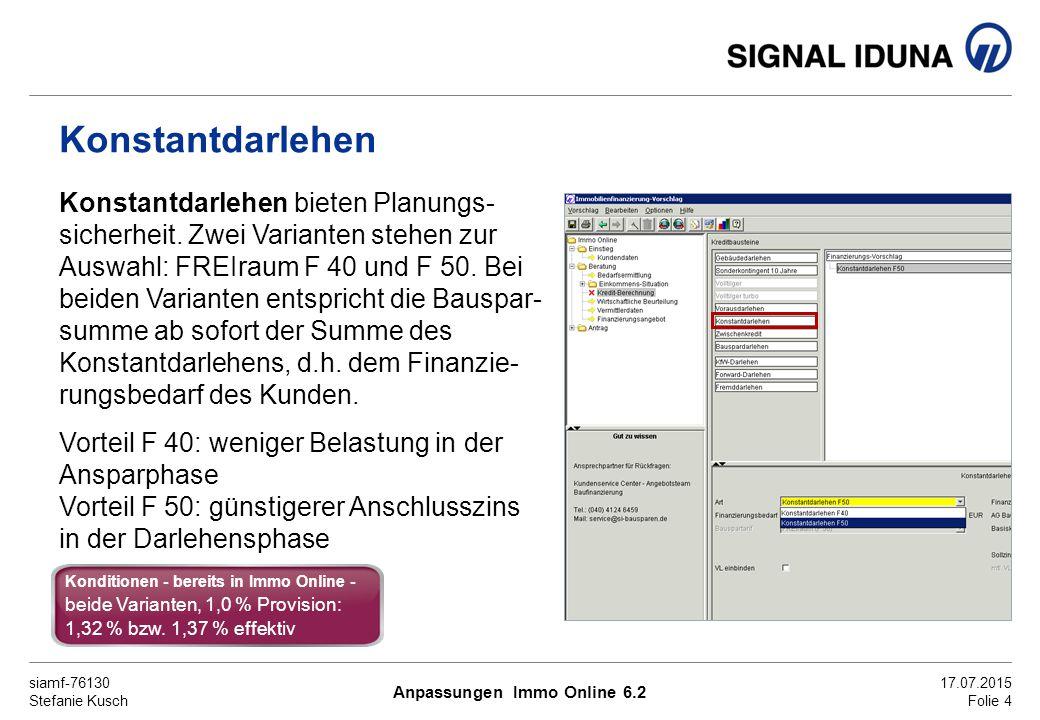 siamf-76130 Stefanie Kusch 17.07.2015 Folie 4 Konstantdarlehen Konstantdarlehen bieten Planungs- sicherheit.