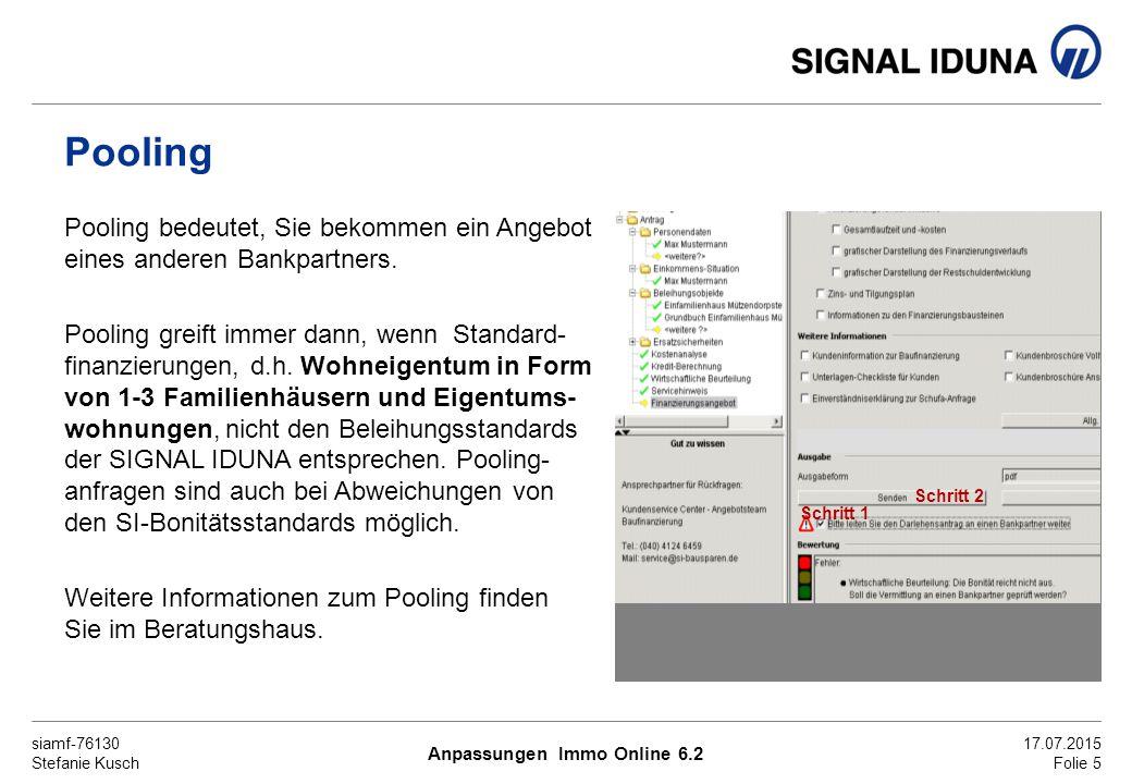siamf-76130 Stefanie Kusch 17.07.2015 Folie 5 Pooling Pooling bedeutet, Sie bekommen ein Angebot eines anderen Bankpartners.