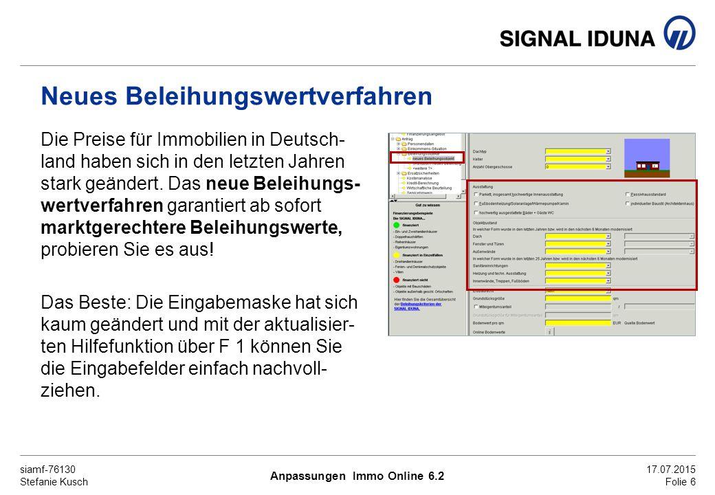 siamf-76130 Stefanie Kusch 17.07.2015 Folie 7 Außerdem in Immo Online 6.2 Ab sofort können Sie (auch für bereits gesendete Anfragen) mehrere Angebote für den gleichen Kunden rechnen.