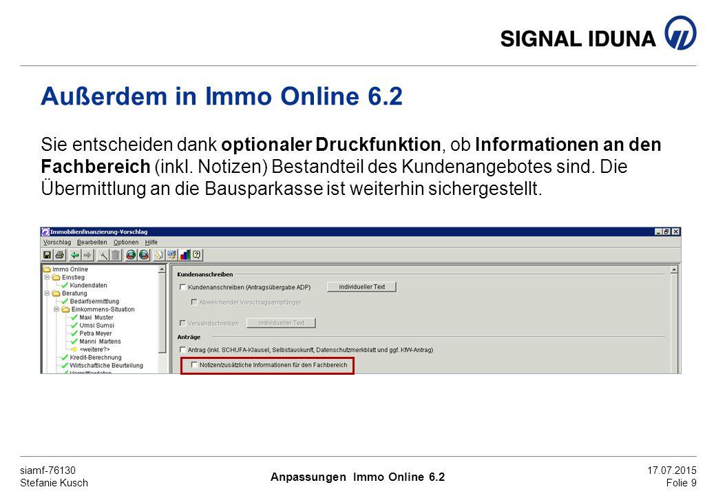 siamf-76130 Stefanie Kusch 17.07.2015 Folie 10 Die aktuellen KfW Konditionen werden bei Auswahl eines KfW Programms automatisch in Immo Online vorbelegt.