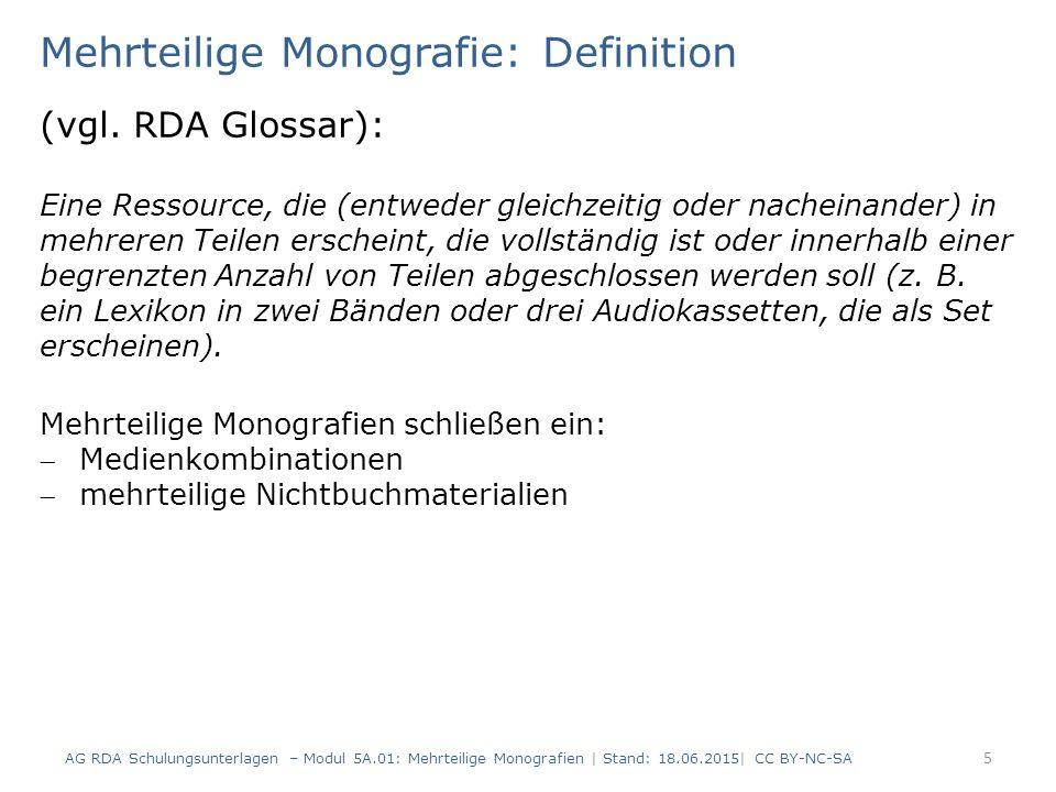 Neue Beschreibungen und keine neuen Beschreibungen Modul 5A 56 AG RDA Schulungsunterlagen – Modul 5A.01: Mehrteilige Monografien   Stand: 18.06.2015  CC BY-NC-SA