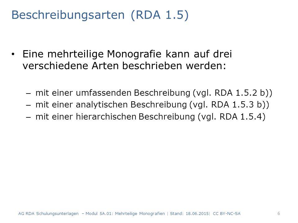 AG RDA Schulungsunterlagen – Modul 5A.01: Mehrteilige Monografien   Stand: 18.06.2015  CC BY-NC-SA 27 RDAElementErfassung 3.2Medientyp ohne Hilfsmittel zu benutzen 3.3DatenträgertypBand 6.9InhaltstypText Beispiel: Medienkombination (Buch, DVD- Video, CD-ROM) Untergeordnete Aufnahme (Buch) RDAElementErfassung 3.2Medientypvideo 3.3DatenträgertypVideodisk 6.9Inhaltstyp zweidimensionales bewegtes Bild Untergeordnete Aufnahme (DVD-Video)