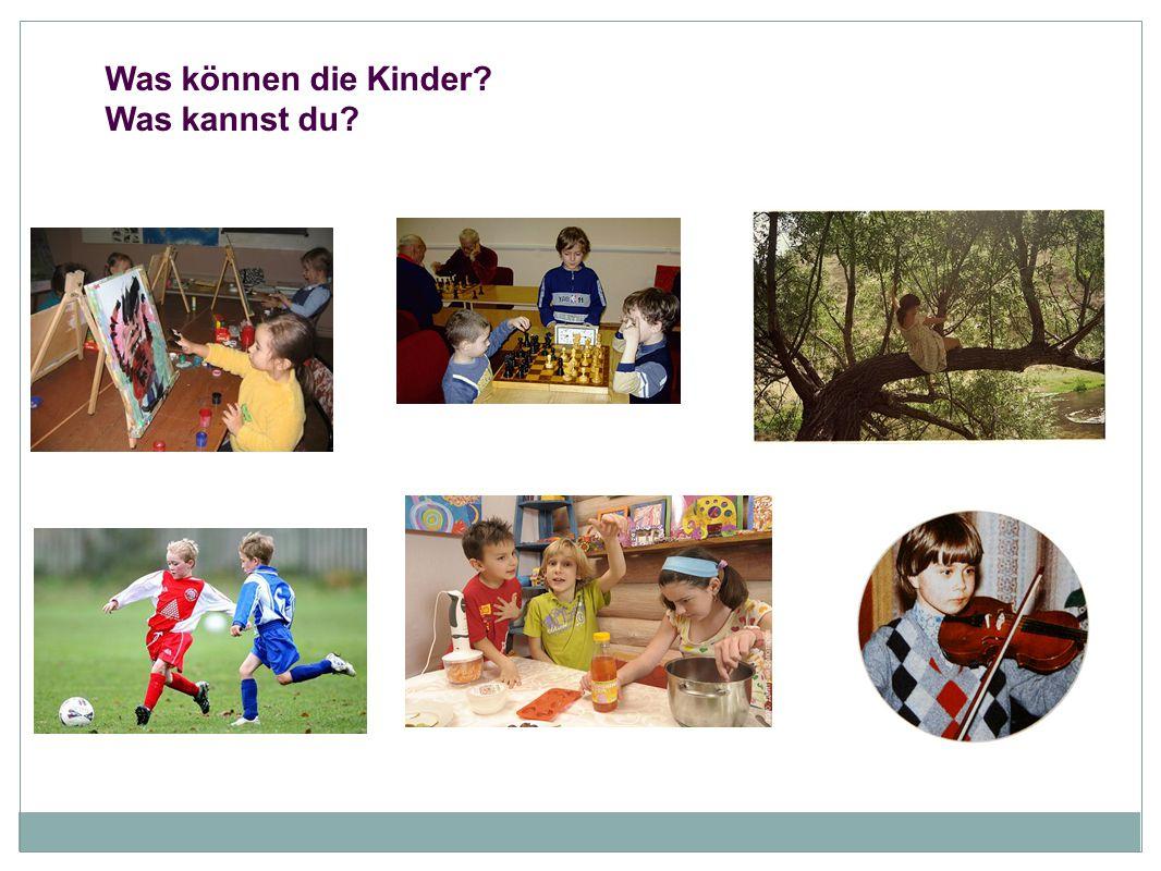 Was können die Kinder? Was kannst du?