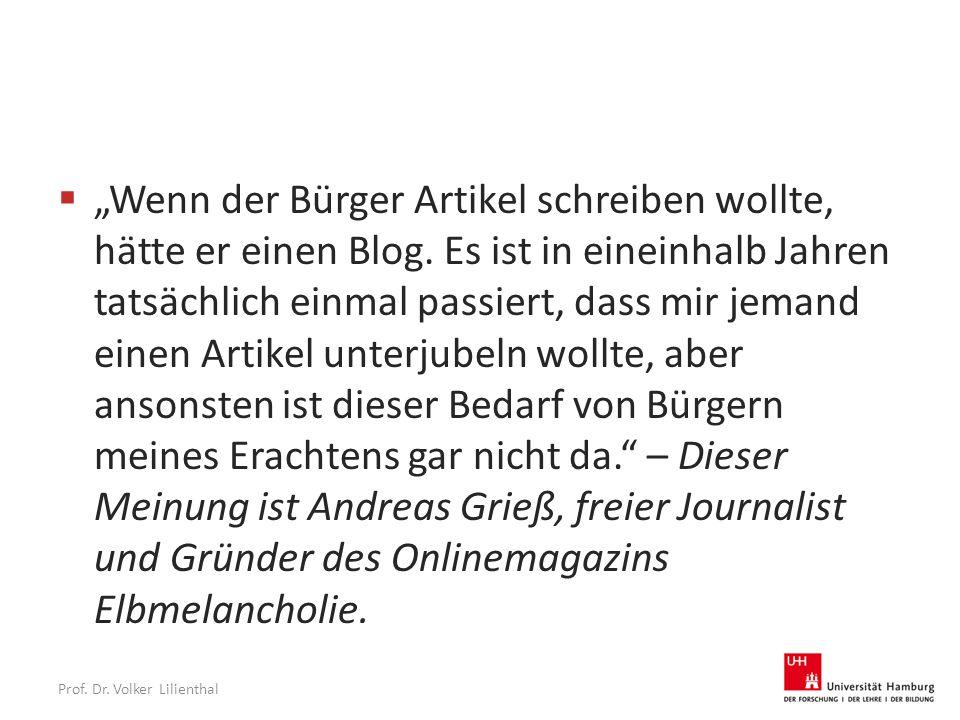 """Prof. Dr. Volker Lilienthal  """"Wenn der Bürger Artikel schreiben wollte, hätte er einen Blog."""