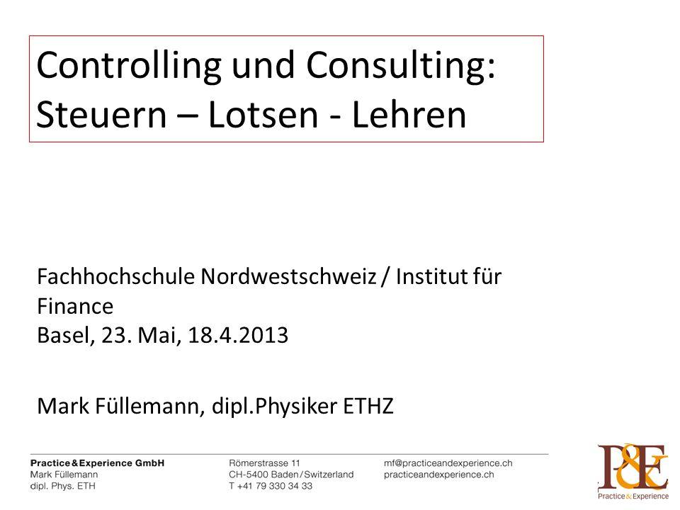 Fachhochschule Nordwestschweiz / Institut für Finance Basel, 23. Mai, 18.4.2013 Mark Füllemann, dipl.Physiker ETHZ Controlling und Consulting: Steuern