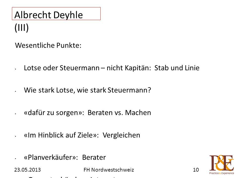 Albrecht Deyhle (III) Wesentliche Punkte: Lotse oder Steuermann – nicht Kapitän: Stab und Linie Wie stark Lotse, wie stark Steuermann? «dafür zu sorge