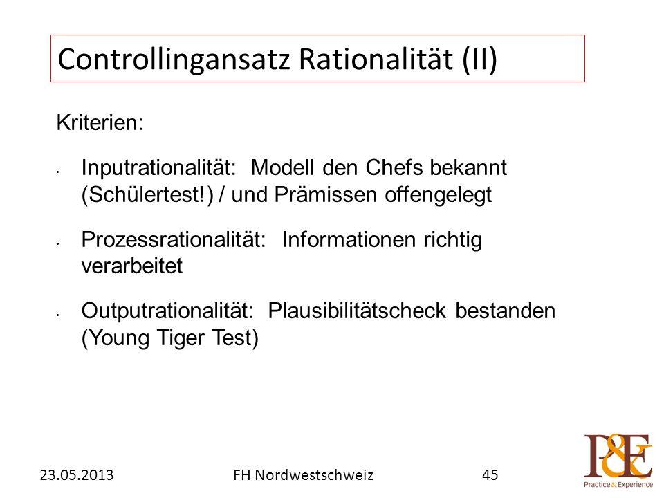 Kriterien: Inputrationalität: Modell den Chefs bekannt (Schülertest!) / und Prämissen offengelegt Prozessrationalität: Informationen richtig verarbeit