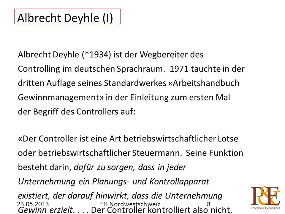 Albrecht Deyhle (I) Albrecht Deyhle (*1934) ist der Wegbereiter des Controlling im deutschen Sprachraum. 1971 tauchte in der dritten Auflage seines St
