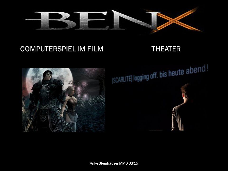 Ben x COMPUTERSPIEL IM FILMTHEATER Anke Steinhäuser MMD SS 15