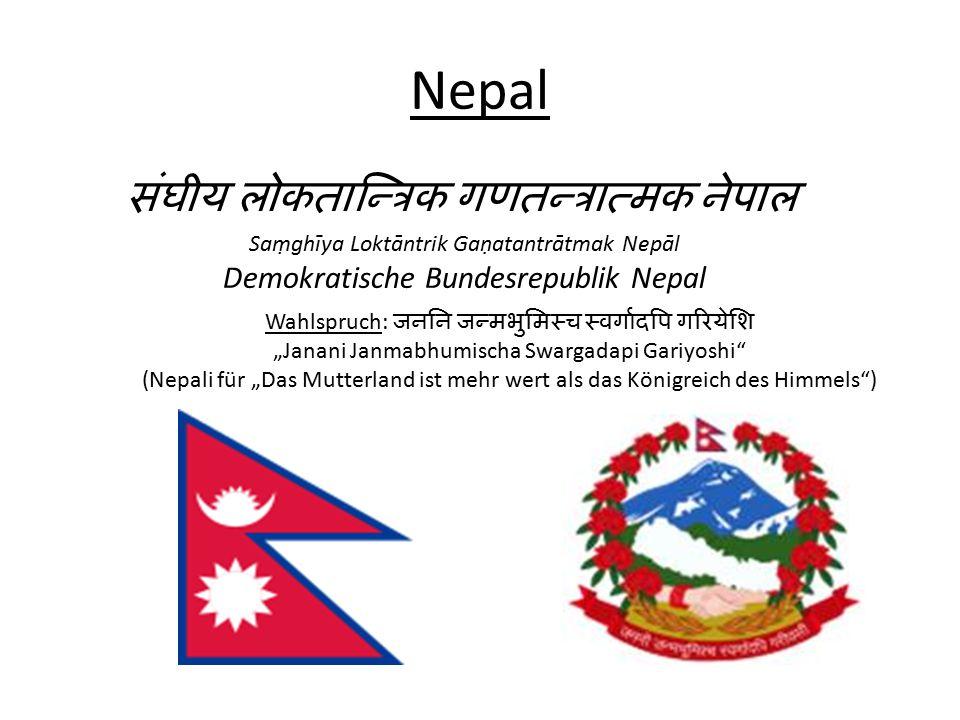 Amtssprache Nepali Hauptstadt Kathmandu Staatsform parlamentarische Bundesrepublik Regierungssystem Übergangsregierung Staatsoberhaupt Staatspräsident Ram Baran Yadav Regierungschef Premierminister Sushil Koirala Fläche (92.) 147.181 km² Einwohnerzahl 26.494.504 Bevölkerungsdichte 180 Einwohner pro km² Bruttoinlandsprodukt  Nominal 2007  9.627 Mio.