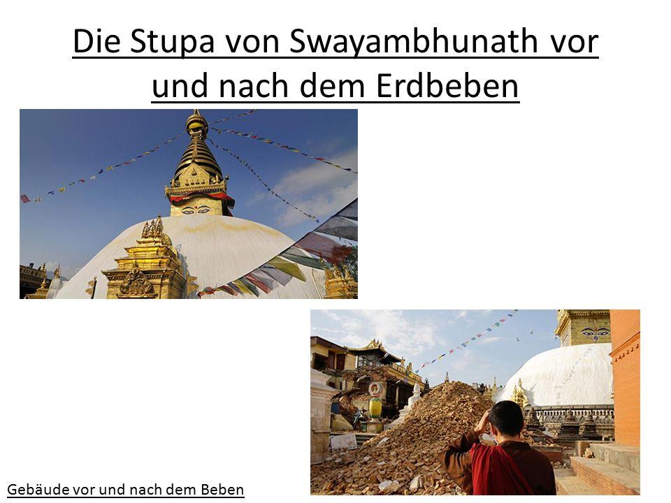 Die Stupa von Swayambhunath vor und nach dem Erdbeben Gebäude vor und nach dem Beben