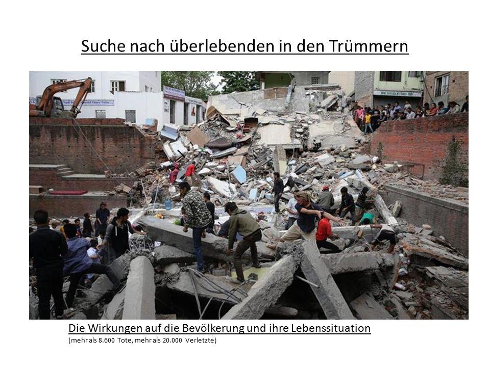 Suche nach überlebenden in den Trümmern Die Wirkungen auf die Bevölkerung und ihre Lebenssituation (mehr als 8.600 Tote, mehr als 20.000 Verletzte)