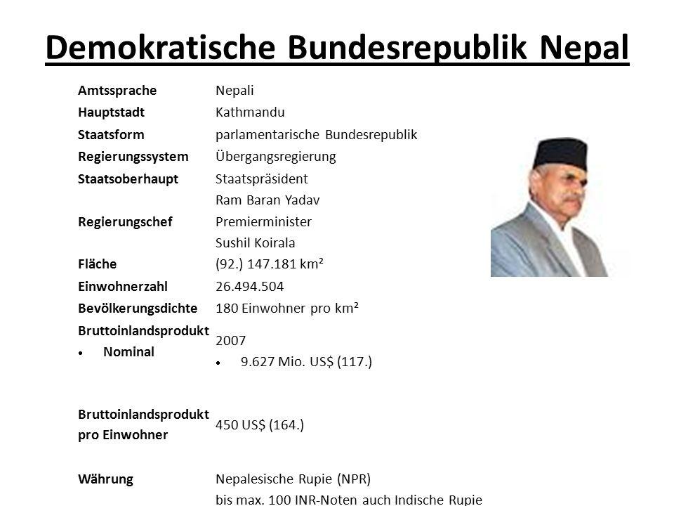 Amtssprache Nepali Hauptstadt Kathmandu Staatsform parlamentarische Bundesrepublik Regierungssystem Übergangsregierung Staatsoberhaupt Staatspräsident