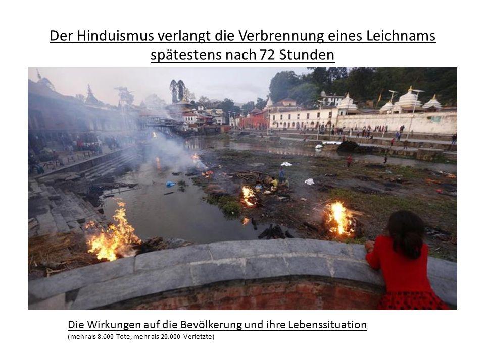 Der Hinduismus verlangt die Verbrennung eines Leichnams spätestens nach 72 Stunden Die Wirkungen auf die Bevölkerung und ihre Lebenssituation (mehr al