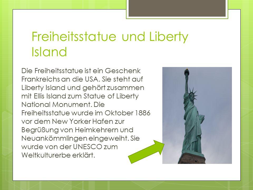 Freiheitsstatue und Liberty Island Die Freiheitsstatue ist ein Geschenk Frankreichs an die USA. Sie steht auf Liberty Island und gehört zusammen mit E