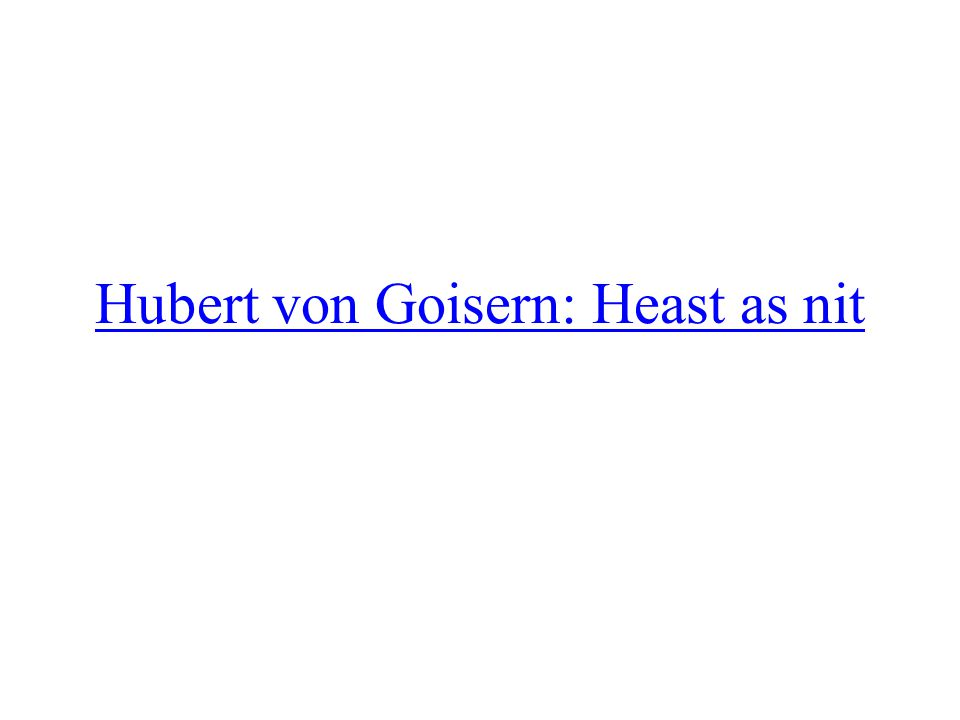 Hubert von Goisern: Heast as nit