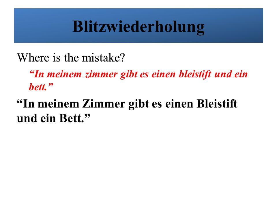 Blitzwiederholung Where is the mistake. Ich heiße Frau Wiethölter.
