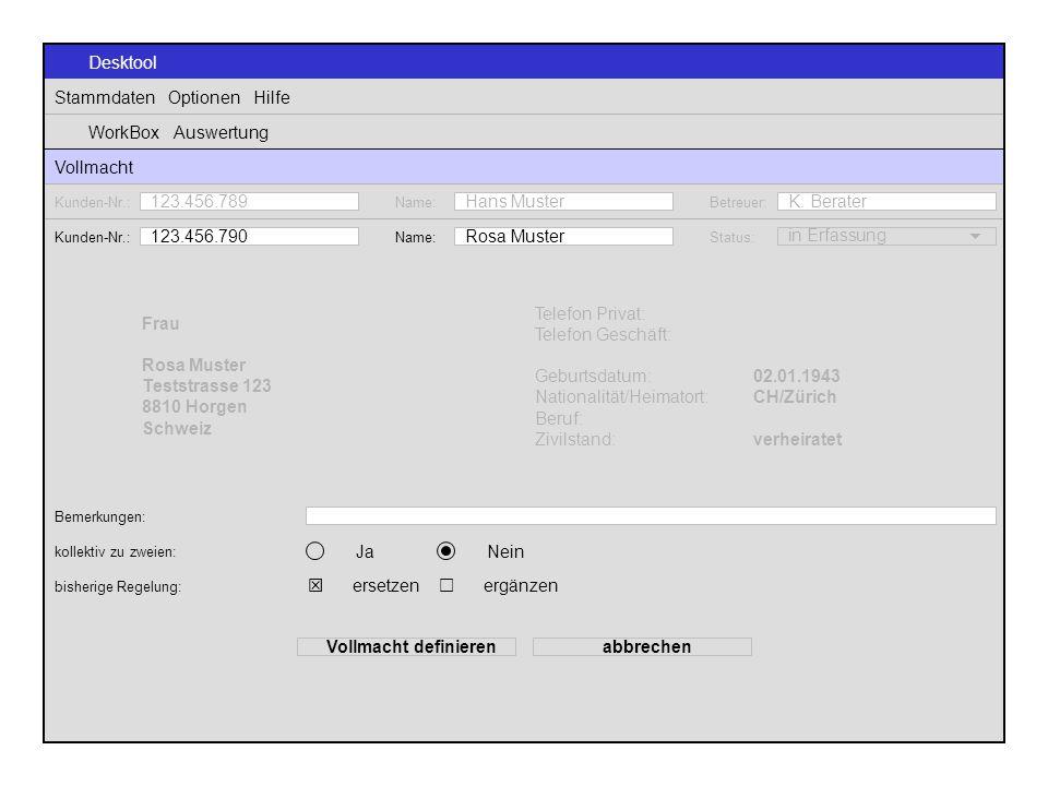 Desktool Stammdaten Optionen Hilfe WorkBox Auswertung Vollmacht Frau Rosa Muster Teststrasse 123 8810 Horgen Schweiz Telefon Privat: Telefon Geschäft:
