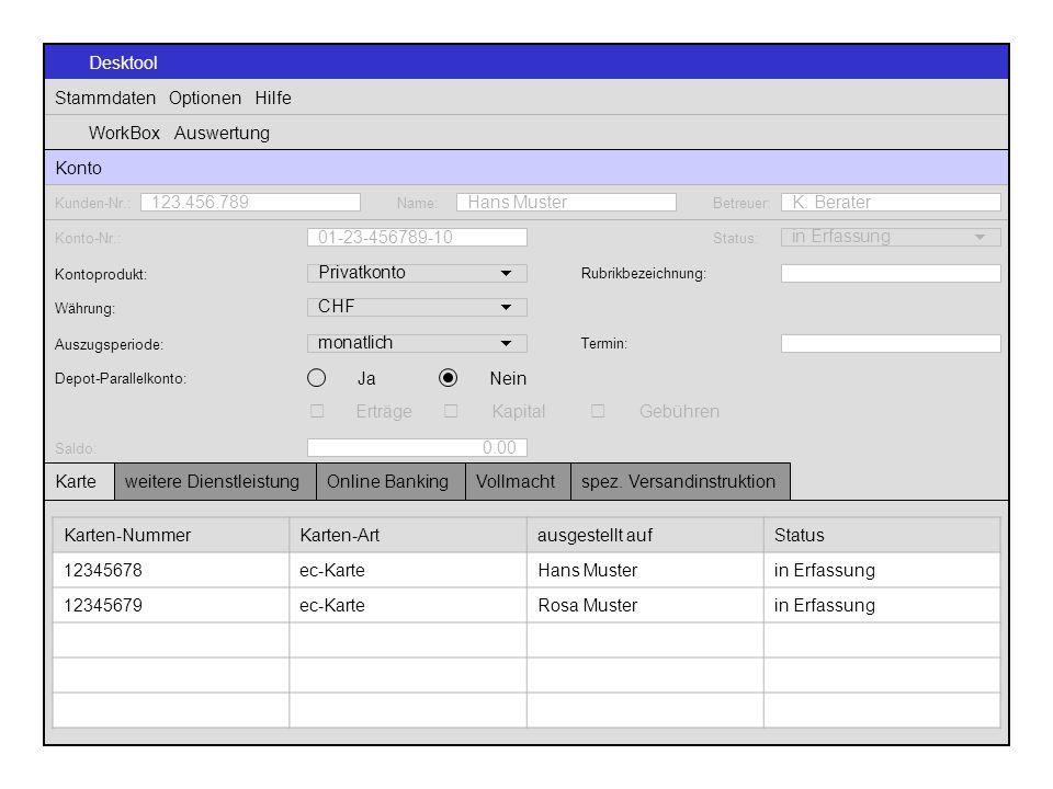 Desktool Stammdaten Optionen Hilfe WorkBox Auswertung Konto Karten-NummerKarten-Artausgestellt aufStatus 12345678ec-KarteHans Musterin Erfassung 12345