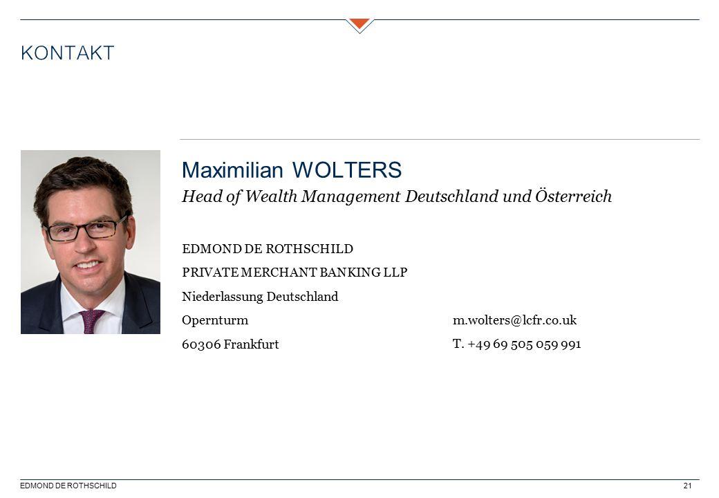 EDMOND DE ROTHSCHILD21 EDMOND DE ROTHSCHILD PRIVATE MERCHANT BANKING LLP Niederlassung Deutschland Opernturm 60306 Frankfurt Maximilian WOLTERS Head o