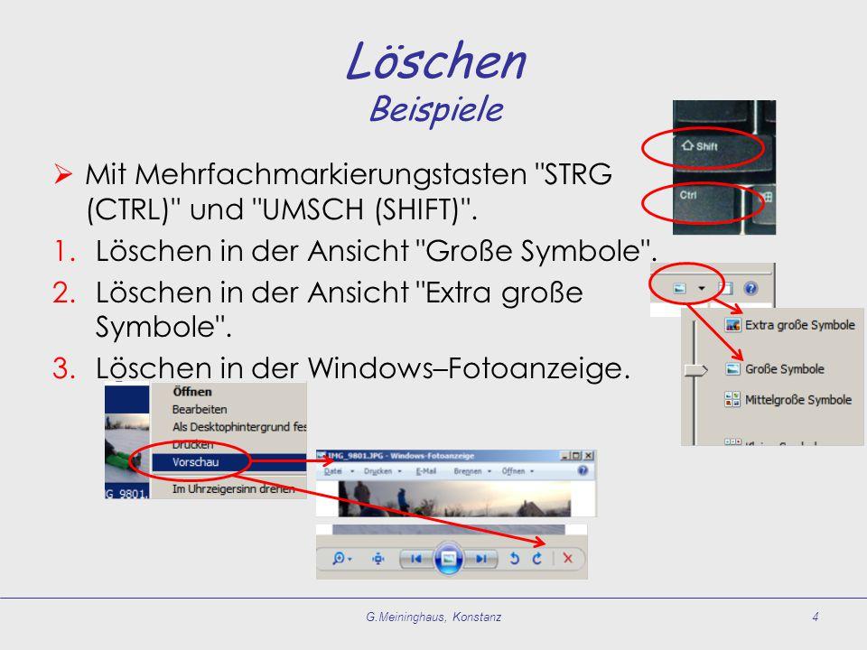 Löschen Beispiele  Mit Mehrfachmarkierungstasten STRG (CTRL) und UMSCH (SHIFT) .