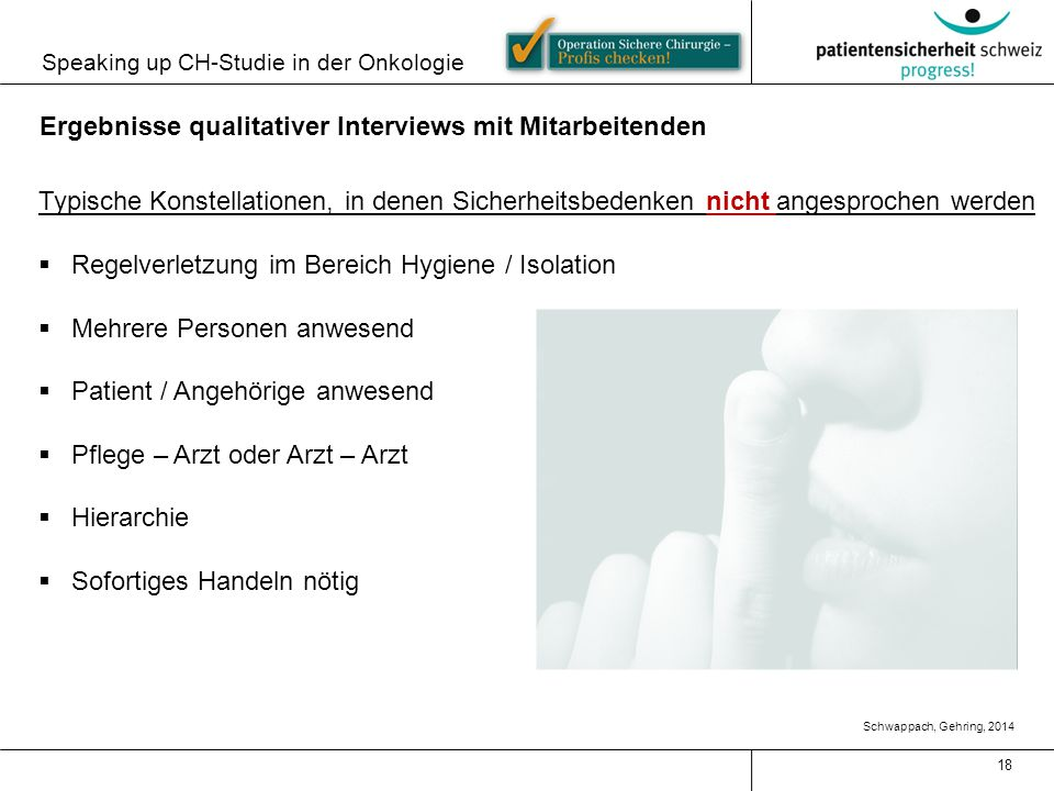 Speaking up CH-Studie in der Onkologie 18 Schwappach, Gehring, 2014 Typische Konstellationen, in denen Sicherheitsbedenken nicht angesprochen werden 