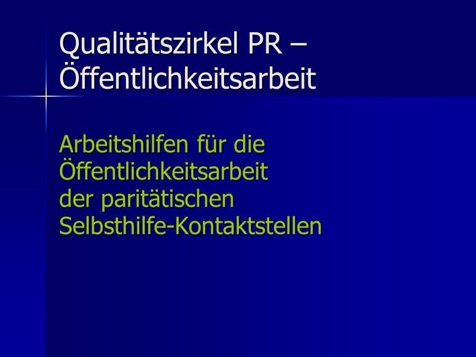 Qualitätszirkel PR – Öffentlichkeitsarbeit Arbeitshilfen für die Öffentlichkeitsarbeit der paritätischen Selbsthilfe-Kontaktstellen