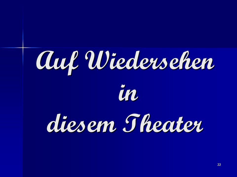 22 Auf Wiedersehen in diesem Theater