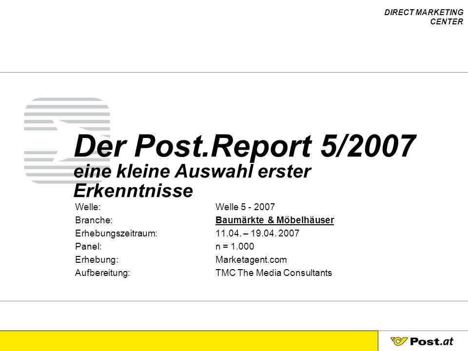"""DIRECT MARKETING CENTER Post.Report """"Baumärkte & Möbelhäuser 5/2007, marketagent.com, n = 1.000 Seite 2 Studiensteckbrief: Methode: Computer Assisted Web Interviews (CAWI) Instrument: Online-Interviews über die Marketagent.com reSEARCH Plattform Respondenten: web-aktive ÖsterreicherInnen zw."""