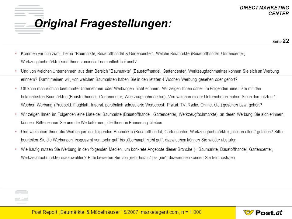 """DIRECT MARKETING CENTER Post.Report """"Baumärkte & Möbelhäuser """" 5/2007, marketagent.com, n = 1.000 Seite 22 Original Fragestellungen: Kommen wir nun zu"""