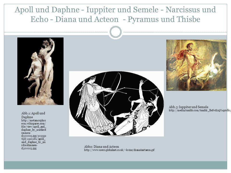 Apoll und Daphne - Iuppiter und Semele - Narcissus und Echo - Diana und Acteon - Pyramus und Thisbe Abb.1: Apoll und Daphne http://metamorphos eon.wik