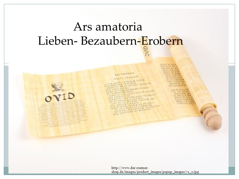 Ars amatoria Lieben- Bezaubern-Erobern http://www.der-roemer- shop.de/images/product_images/popup_images/71_0.jpg