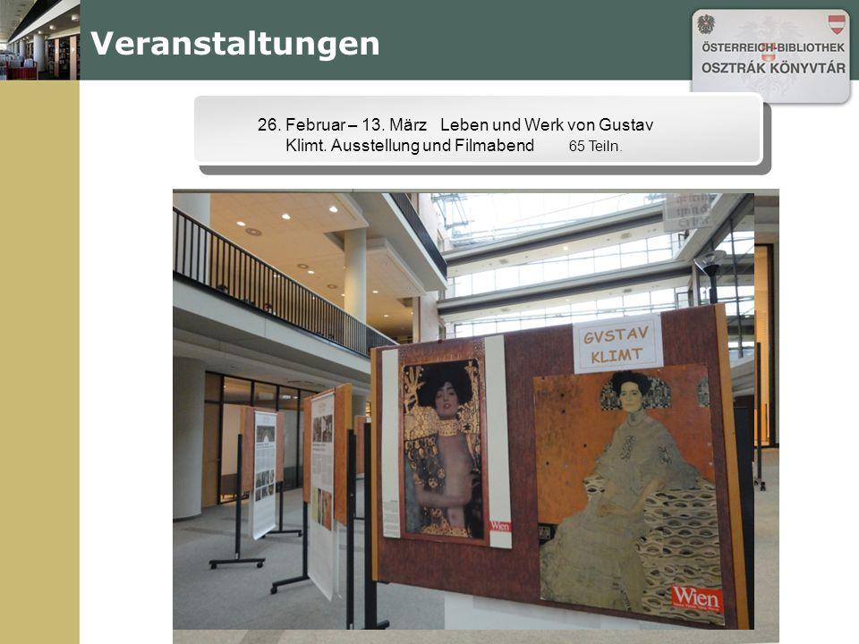 26. Februar – 13. März Leben und Werk von Gustav Klimt. Ausstellung und Filmabend 65 Teiln.