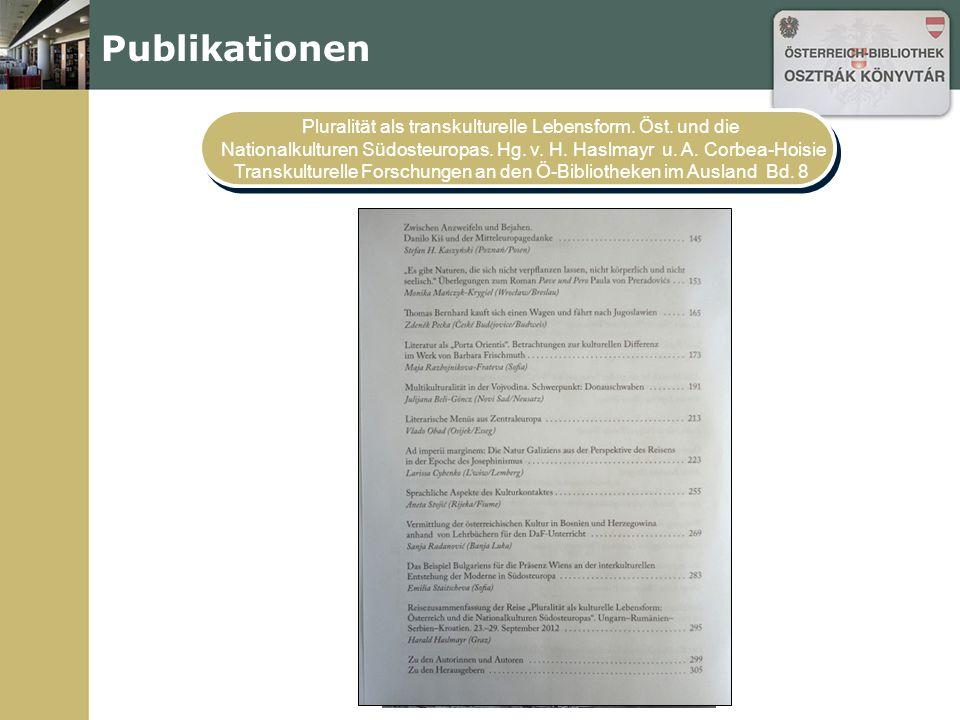 Publikationen Pluralität als transkulturelle Lebensform. Öst. und die Nationalkulturen Südosteuropas. Hg. v. H. Haslmayr u. A. Corbea-Hoisie Transkult