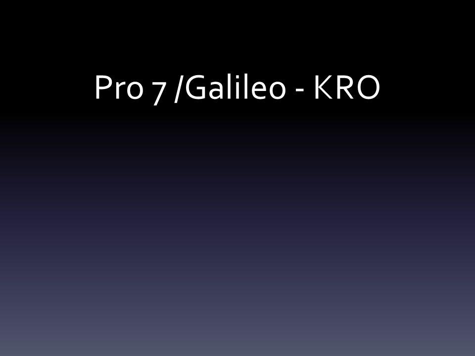 Pro 7 /Galileo - KRO
