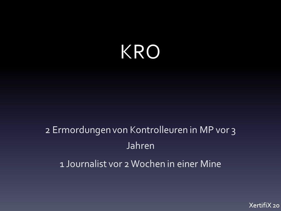 KRO 2 Ermordungen von Kontrolleuren in MP vor 3 Jahren 1 Journalist vor 2 Wochen in einer Mine XertifiX 20