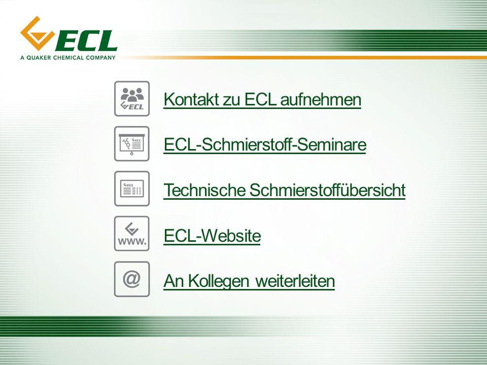 13 Kontakt zu ECL aufnehmen ECL-Schmierstoff-Seminare Technische Schmierstoffübersicht ECL-Website An Kollegen weiterleiten