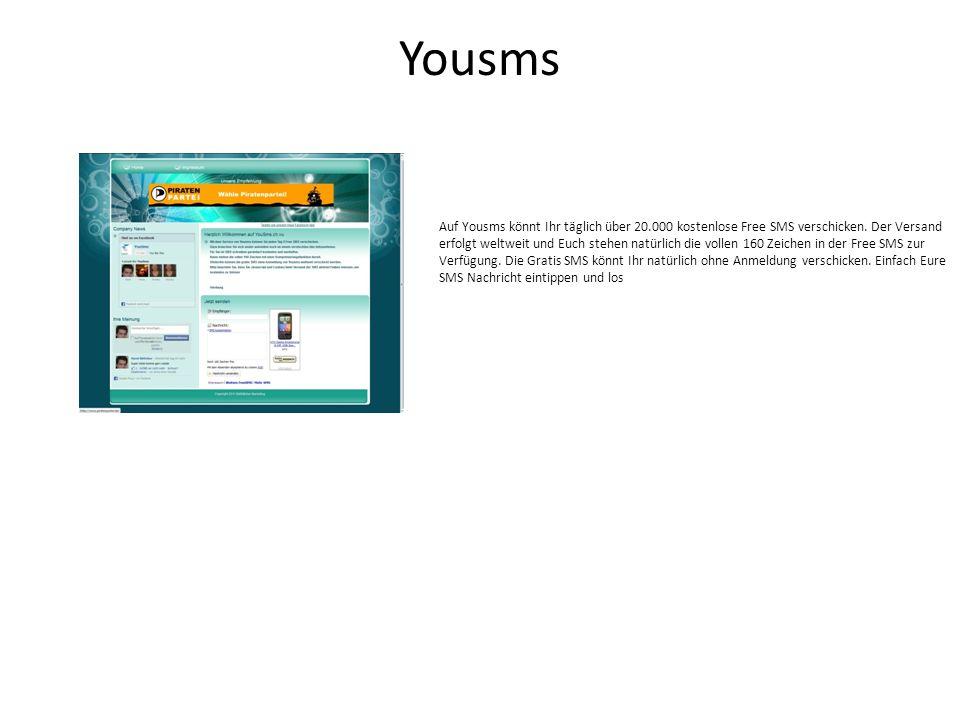 Yousms Auf Yousms könnt Ihr täglich über 20.000 kostenlose Free SMS verschicken.
