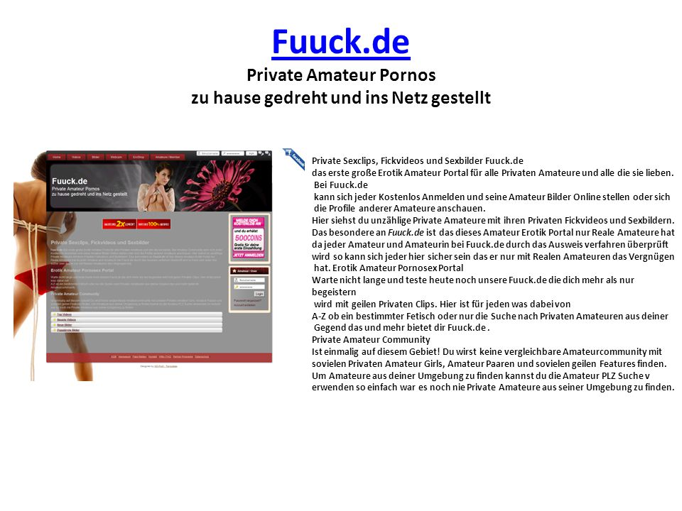 Fuuck.de Fuuck.de Private Amateur Pornos zu hause gedreht und ins Netz gestellt Private Sexclips, Fickvideos und Sexbilder Fuuck.de das erste große Erotik Amateur Portal für alle Privaten Amateure und alle die sie lieben.