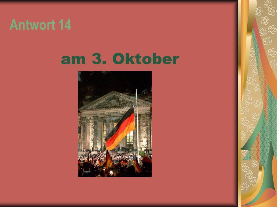 Antwort 14 am 3. Oktober