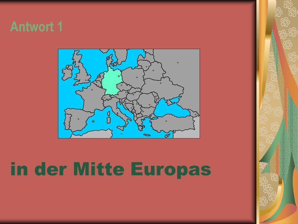 Antwort 1 in der Mitte Europas