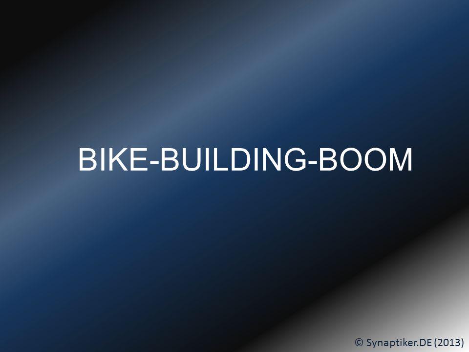© Synaptiker.DE (2013) Am BIKE-BUILDING-DAY oder gesprüht... DANN:... seid IHR dran