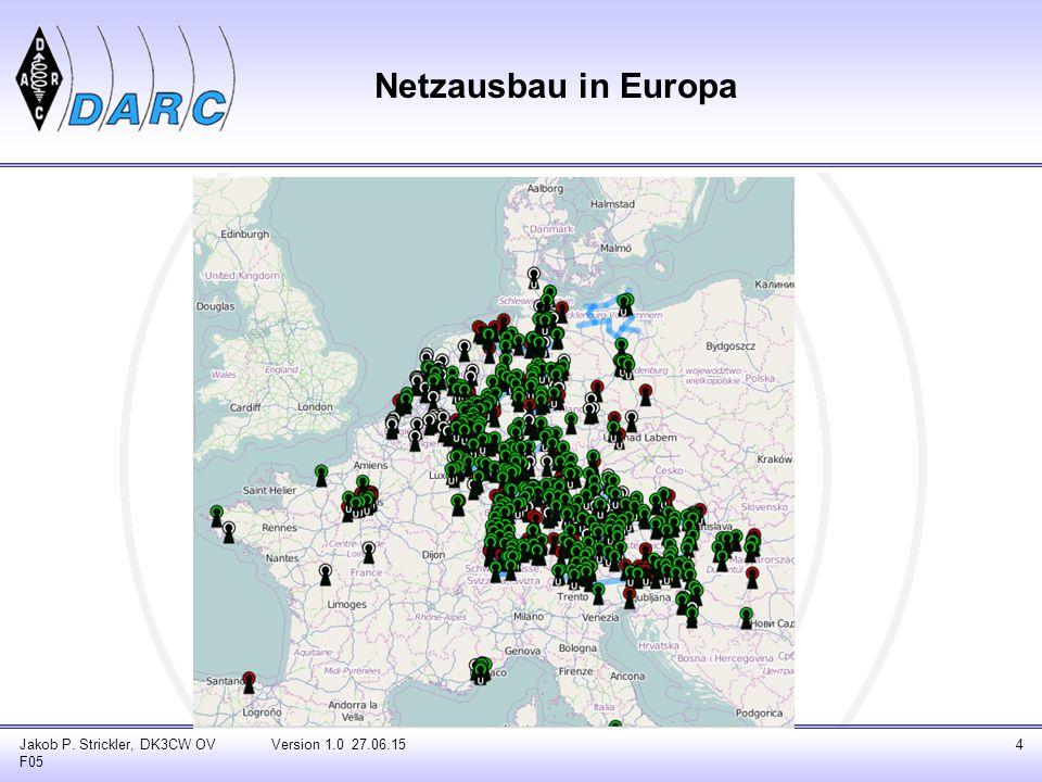 Jakob P. Strickler, DK3CW OV F05 Version 1.0 27.06.154 Netzausbau in Europa