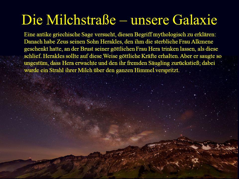 Die Milchstraße – unsere Galaxie Im alten Ägypten war die Göttin Nut die Personifi- zierung des Himmels.