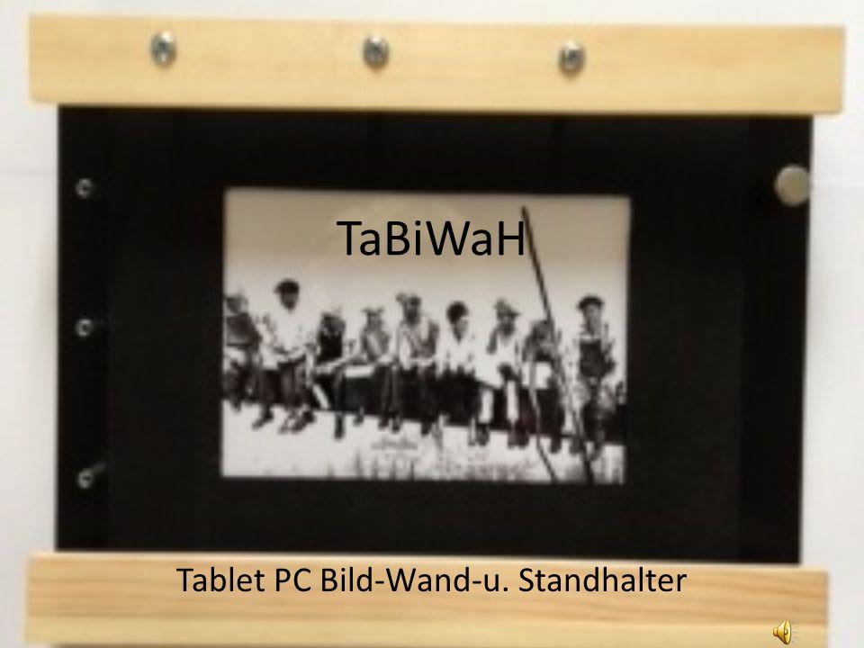 TaBiWaH Tablet PC Bild-Wand-u. Standhalter