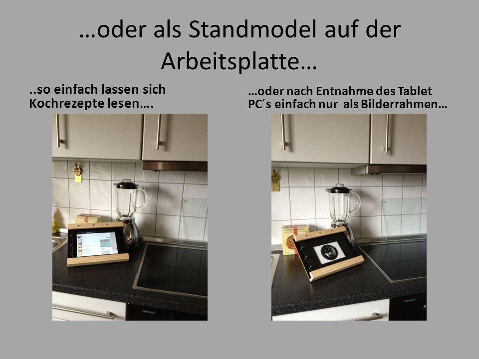 …oder als Standmodel auf der Arbeitsplatte…..so einfach lassen sich Kochrezepte lesen….