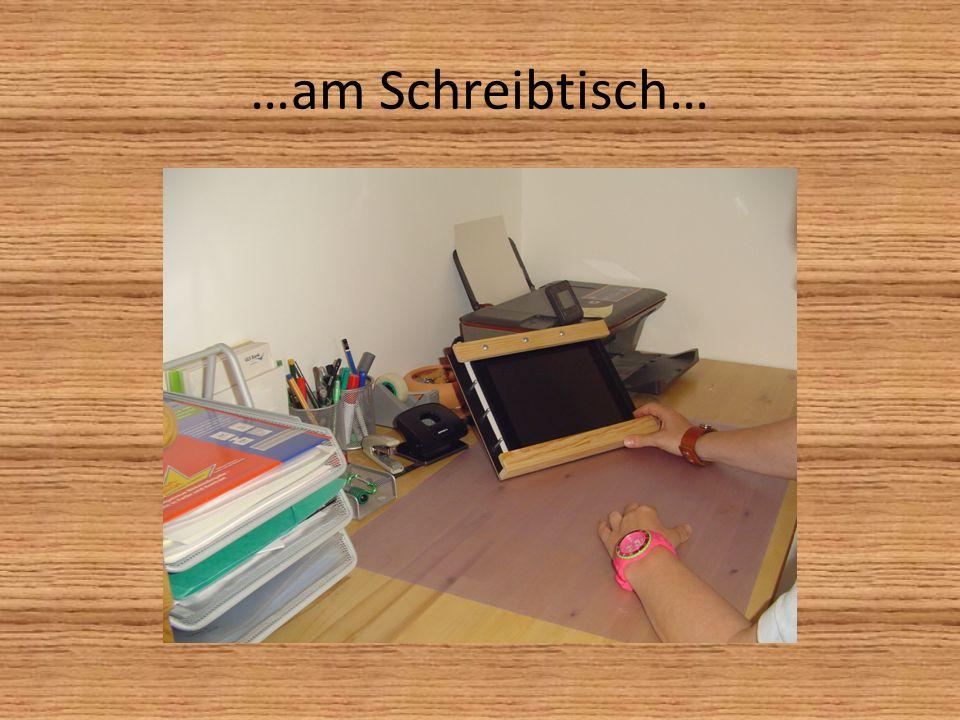 …am Schreibtisch…