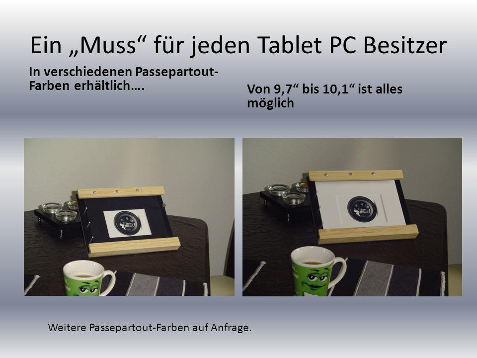 """Ein """"Muss für jeden Tablet PC Besitzer In verschiedenen Passepartout- Farben erhältlich…."""